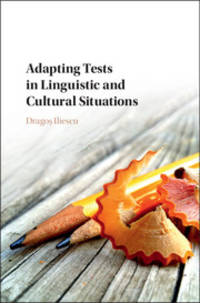 Adapting Tests in Linguistic and Cultural Situations (Educational and Psychologoical Testing in a...