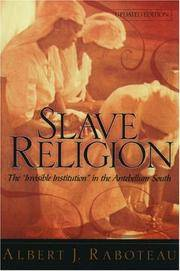 """Slave Religion The """"Invisible Institution"""" in the Antebellum South"""