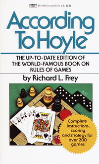 According to Hoyle : Official Rules of More Than 200 Popular Games of Skill and Chance with...