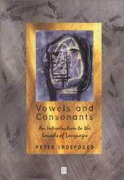Vowels and Consonants: An Introduction to the Sounds of Languages [Unopened CD included].