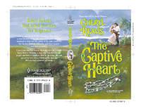 The Captive Heart (Harlequin Historical, No. 512)