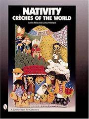 NATIVITY CRECHES OF THE WORLD by PINA LESLIE WINFIELD LORITA - FIRST PRINTING. - 2000 - from ardbooks and Biblio.com