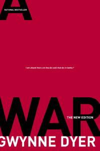 War: The New Edition by  Gwynne Dyer - Paperback - 2005-10-11 - from Ergodebooks (SKU: DADAX0679313125)