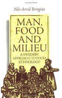Man Food and Milieu a Sweedish Approach to Food Ethnology