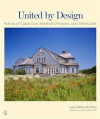 United by Design: Homes of Cape Cod, Martha\'s Vineyard, and Nantucket