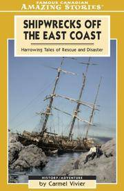 Shipwrecks Off the East Coast:  Harrowing Tales of Rescue and Adventure