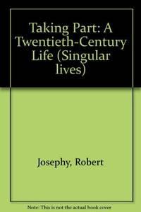 TAKING PART: A TWENTIETH-CENTURY LIFE