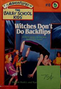 Witches Don't Do Backflips (The Adventures of the Bailey School Kids, #10) by  Marcia T. Jones Debbie Dadey - Paperback - from Mtmette's Internet Bookstore and Biblio.co.uk