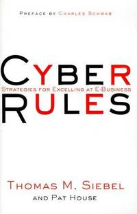 image of Cyber Rules: Strategies for Excelling at E-Business