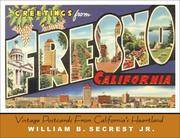 Greetings from Fresno California: Vintage Postcards from California's Heartland