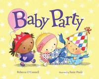 Baby Party [Hardcover] O'Connell, Rebecca and Poole, Susie