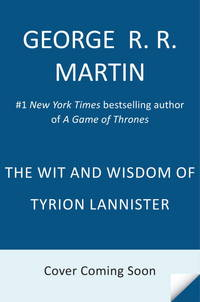 The Wit & Wisdom of Tyrion Lannister (Song of Ice and Fire) by Martin, George R.R - 01/01/2013
