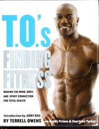 T.O.'s Finding Fitness: Making the Mind, Body, and Spirit Connection for Total Health