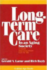 Long-Term Care in an Aging Society. Choices and Challenges for the '90s