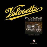 Velocette Motorcycles - MSS to Thruxton New Third Edition