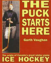 The Puck Starts Here: The Origin of Canada's Great Winter Game  Ice Hockey