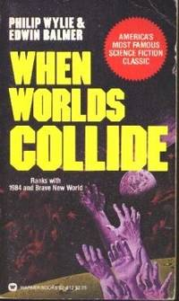 When Worlds Collide ---With After Worlds Collide ---2 Volumes ---By Philip Wylie and Edwin Balmer