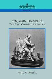 image of Benjamin Franklin: The First Civilized American
