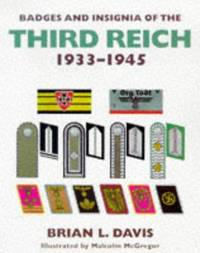 Badges and Insignia of the Third Reich 1933-1945 Davis, Brian L. and McGregor, Malcolm
