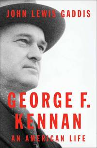 George F. Kennan: An American Life by  John Lewis Gaddis - Hardcover - 2011-11-10 - from Ergodebooks and Biblio.co.uk