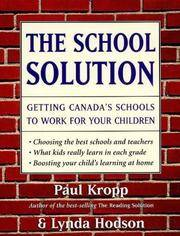 The School Solution - Getting Canada's Schools to Work for Your Children
