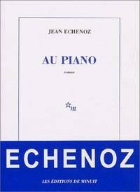 Au piano by  Jean Echenoz - Paperback - 2003 - from The Old Library Bookshop and Biblio.com