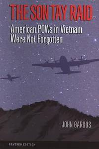 The Son Tay Raid: American POWs in Vietnam Were Not Forgotten, Revised Edition (Williams-Ford...