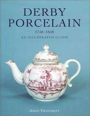 Derby Porcelain, 1748-1848, An Illustrated Guide