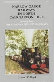 Narrow Gauge Railways in North Caernarvonshire. Vol. 2