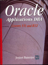 Oracle Applications DBA by Joyjeet Banerjee - Paperback - First edition - 2007 - from Sanctum Books (SKU: 17129)