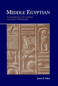 Middle Egyptian: An Introduction to the Language and Culture of Hieroglyphs by James P. Allen - Hardcover - 1999-11-28 - from Ergodebooks and Biblio.com