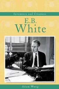 E.B. White (Inventors and Creators)