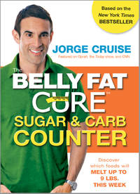 The Belly Fat Cure Sugar & Carb Counter  Discover which foods will melt up  to 9 lbs. this week