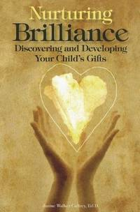 Nurturing Brilliance: Discovering and Developing Your Child's Gifts [Paperback] Caffrey,...