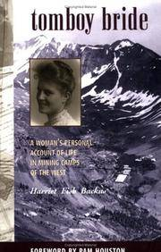Tomboy Bride. A Woman's Personal Account of Life in Mining Camps of the West