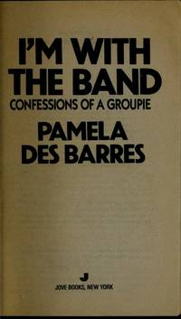 I'm With the Band: Confessions of a Groupie.