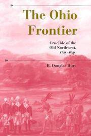 image of The Ohio Frontier: Crucible of the Old Northwest, 1720--1830 (A History of the Trans-Appalachian Frontier)