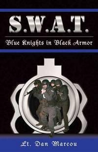 S.W.A.T.: Blue Knights in Black Armor