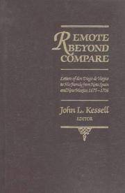 Remote Beyond Compare;  Letters of don Diego de Vargas to His Family from New Spain and Mexico, 1675-1706 by  John L Kessell  - Hardcover  - First printing  - 1989  - from ANTHOLOGY BOOKSELLERS (SKU: 3795)