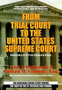 From Trial Court to the United States Supreme Court: Anatomy of a Free Speech Case: The...