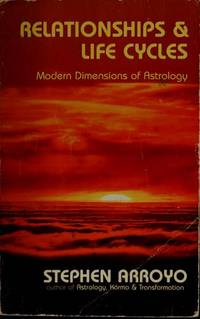 Relationships & Life Cycles: Modern Dimensions of Astrology