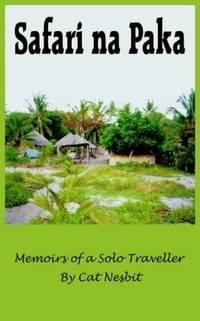 Safari Na Paka: Memoirs of a Solo Traveller