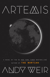 Artemis: A Novel by  Andy Weir - Hardcover - from St. Vinnie's Charitable Books (SKU: M-04-2663)
