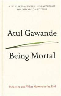 image of Being Mortal: Medicine and What Matters in the End (Thorndike Press Large Print Basic)