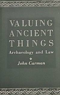 Valuing Ancient Things : Archaeology and Law