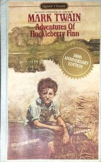 ADVENTURES OF HUCKLEBERRY FINN (100th Anniversary Edition)