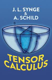 Tensor Calculus by  A  J.L. & Schild - Paperback - 1978 - from Ed Conroy Bookseller and Biblio.co.uk