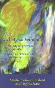 Archetypal Feminine in the Mystery Stream of Humanity: Towards a New Culture of the Family.
