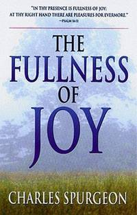 The Fullness of Joy by Charles H. Spurgeon - Paperback - from Discover Books (SKU: 3374624680)