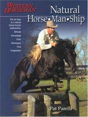 Natural Horse-Man-Ship : The Six Keys to a Natural Horse-Human Relations - Attitude, Knowledge, Tools, Techniques, Time & Imagination : Western Horseman Book